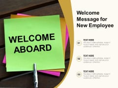 Welcome Message For New Employee Ppt PowerPoint Presentation Styles Information PDF