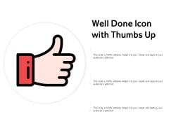 Well Done Icon With Thumbs Up Ppt PowerPoint Presentation File Graphics Example
