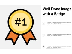 Well Done Image With A Badge Ppt PowerPoint Presentation Outline Examples