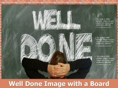 Well Done Image With A Board Ppt PowerPoint Presentation Icon Graphics Example