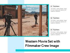 Western Movie Set With Filmmaker Crew Image Ppt PowerPoint Presentation Model Skills PDF