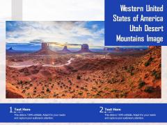 Western United States Of America Utah Desert Mountains Image Ppt PowerPoint Presentation Visual Aids Diagrams PDF