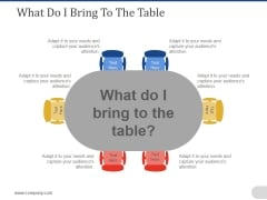 What Do I Bring To The Table Ppt PowerPoint Presentation Infographic Template Examples