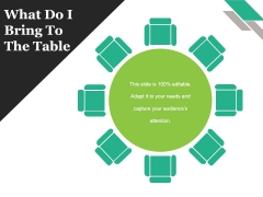 What Do I Bring To The Table Ppt PowerPoint Presentation Show Infographics