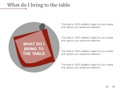What Do I Bring To The Table Ppt PowerPoint Presentation Templates