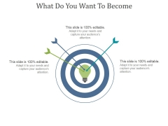 What Do You Want To Become Ppt PowerPoint Presentation Samples