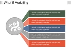 What If Modelling Template 2 Ppt PowerPoint Presentation Outline Show