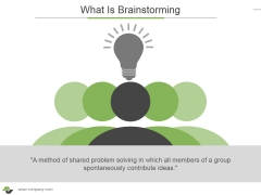 What Is Brainstorming Ppt PowerPoint Presentation Inspiration Graphics Design