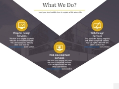 What We Do Ppt PowerPoint Presentation Gallery Outline