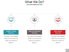 What We Do Ppt PowerPoint Presentation Model Background