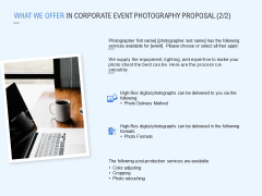 What We Offer In Corporate Event Photography Proposal Technology Ppt PowerPoint Presentation Layouts Icons