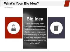 Whats Your Big Idea Ppt PowerPoint Presentation Layouts Templates