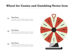 Wheel For Casino And Gambling Vector Icon Ppt PowerPoint Presentation Model Examples PDF