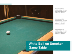 White Ball On Snooker Game Table Ppt PowerPoint Presentation Infographics Slides Cpb