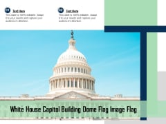 White House Capitol Building Dome Flag Image Ppt PowerPoint Presentation Ideas Clipart Images PDF