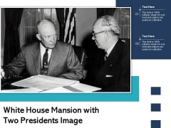 White House Mansion With Two Presidents Image Ppt PowerPoint Presentation Portfolio Example PDF
