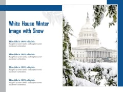 White House Winter Image With Snow Ppt PowerPoint Presentation Diagram Graph Charts PDF