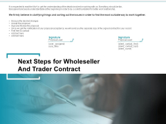Wholeseller And Trader Contract Proposal Next Steps For Wholeseller And Trader Contract Designs PDF