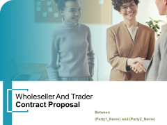 Wholeseller And Trader Contract Proposal Ppt PowerPoint Presentation Complete Deck With Slides