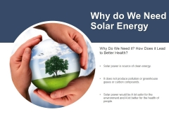 Why Do We Need Solar Energy Ppt PowerPoint Presentation Infographics Layout