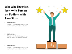 Win Win Situation Icon With Person On Podium With Two Stars Ppt PowerPoint Presentation Infographics Slide PDF