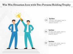 Win Win Situation Icon With Two Persons Holding Trophy Ppt PowerPoint Presentation Layouts Graphics PDF