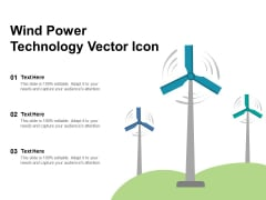 Wind Power Technology Vector Icon Ppt PowerPoint Presentation File Background Images PDF