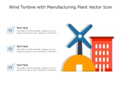 Wind Turbine With Manufacturing Plant Vector Icon Ppt PowerPoint Presentation Icon Layouts PDF