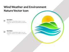 Wind Weather And Environment Nature Vector Icon Ppt PowerPoint Presentation Gallery Professional PDF