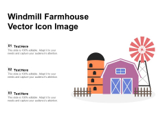 Windmill Farmhouse Vector Icon Image Ppt PowerPoint Presentation File Layout PDF