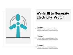 Windmill To Generate Electricity Vector Ppt PowerPoint Presentation Summary Mockup