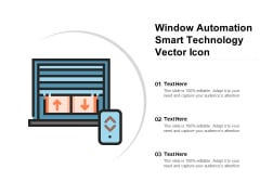Window Automation Smart Technology Vector Icon Ppt PowerPoint Presentation Portfolio Influencers PDF