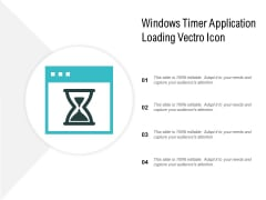 Windows Timer Application Loading Vectro Icon Ppt PowerPoint Presentation Infographics Demonstration