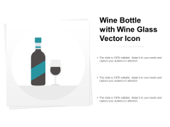 Wine Bottle With Wine Glass Vector Icon Ppt Powerpoint Presentation Infographic Template Clipart Images