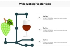 Wine Making Vector Icon Ppt PowerPoint Presentation Layouts Graphics Template