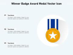 Winner Badge Award Medal Vector Icon Ppt PowerPoint Presentation Portfolio Example Introduction PDF