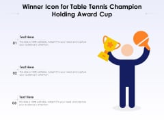 Winner Icon For Table Tennis Champion Holding Award Cup Ppt PowerPoint Presentation File Graphics Design PDF