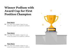 Winner Podium With Award Cup For First Position Champion Ppt PowerPoint Presentation Portfolio Brochure PDF