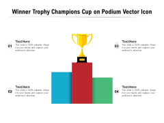 Winner Trophy Champions Cup On Podium Vector Icon Ppt PowerPoint Presentation Infographics Mockup PDF
