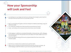 Winning Event Sponsorship How Your Sponsorship Will Look And Feel Ppt PowerPoint Presentation Outline Backgrounds PDF
