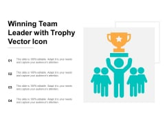 Winning Team Leader With Trophy Vector Icon Ppt PowerPoint Presentation Show Visual Aids