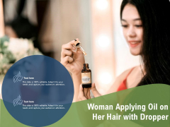 Woman Applying Oil On Her Hair With Dropper Ppt PowerPoint Presentation File Clipart PDF