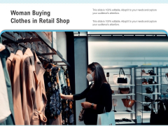 Woman Buying Clothes In Retail Shop Ppt PowerPoint Presentation Show Designs Download PDF