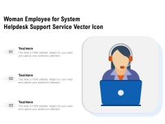 Woman Employee For System Helpdesk Support Service Vector Icon Ppt PowerPoint Presentation Pictures Background Designs PDF