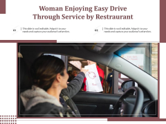 Woman Enjoying Easy Drive Through Service By Restraurant Ppt PowerPoint Presentation Infographic Template Backgrounds PDF