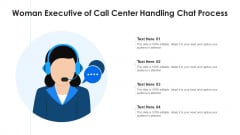 Woman Executive Of Call Center Handling Chat Process Ppt Inspiration Graphics Template PDF