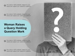 Woman Raises A Query Holding Question Mark Ppt PowerPoint Presentation Clipart