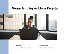Woman Searching For Jobs On Computer Ppt PowerPoint Presentation Infographics Design Templates PDF