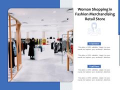 Woman Shopping In Fashion Merchandising Retail Store Ppt PowerPoint Presentation File Skills PDF