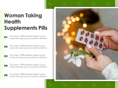 Woman Taking Health Supplements Pills Ppt PowerPoint Presentation Professional Graphics Tutorials PDF